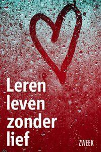 Leren leven zonder lief