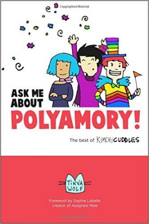 Ask me about polyamory - Tikva Wolf